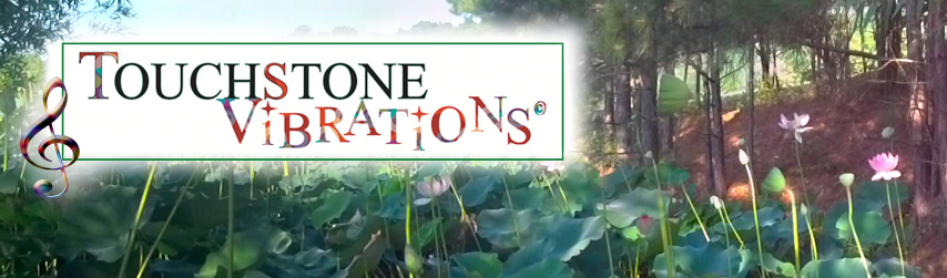 Touchstone Vibrations Welcomes You